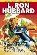 Cover-Bild zu Hubbard, L. Ron: Fifty-Fifty O'Brien (eBook)