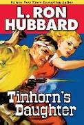 Cover-Bild zu Hubbard, L. Ron: Tinhorn's Daughter (eBook)