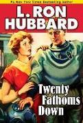 Cover-Bild zu Hubbard, L. Ron: Twenty Fathoms Down (eBook)