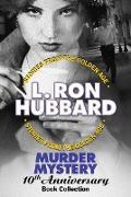 Cover-Bild zu Hubbard, L. Ron: Murder Mystery 10th Anniversary Book Collection (eBook)