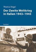 Cover-Bild zu Der Zweite Weltkrieg in Italien 1943-1945 von Vogel, Thomas