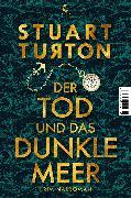 Cover-Bild zu Der Tod und das dunkle Meer von Turton, Stuart