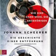 Cover-Bild zu Wir sind dann wohl die Angehörigen von Scheerer, Johann
