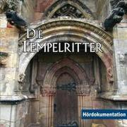 Cover-Bild zu Die Tempelritter - Hördokumentation von Thelen, Jens (Spr.)