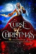 Cover-Bild zu Atkinson, Thea: Curse of Christmas: A Collection of Paranormal Holiday Stories (eBook)