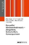 Cover-Bild zu Seitz, Alexander: Sexueller Kindesmissbrauch - Zeugnisse, Botschaften, Konsequenzen (eBook)
