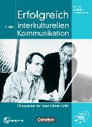 Cover-Bild zu Erfolgreich in der interkulturellen Kommunikation. Hinweise für den Unterricht von Eismann, Volker