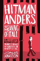 Cover-Bild zu Jonasson, Jonas: Hitman Anders and the Meaning of It All (eBook)