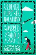 Cover-Bild zu Jonasson, Jonas: The Accidental Further Adventures of the Hundred-Year-Old Man