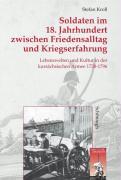 Cover-Bild zu Kroll, Stefan: Soldaten im 18. Jahrhundert zwischen Friedensalltag und Kriegserfahrung