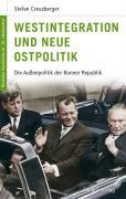 Cover-Bild zu Creuzberger, Stefan: Westintegration und Neue Ostpolitik