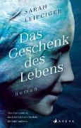 Cover-Bild zu Leipciger, Sarah: Das Geschenk des Lebens