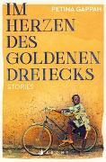 Cover-Bild zu Gappah, Petina: Im Herzen des Goldenen Dreiecks