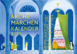 Cover-Bild zu Bösche, Neele (Hrsg.): Arche Märchen Kalender 2022