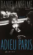 Cover-Bild zu Anselme, Daniel: Adieu Paris