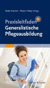 Cover-Bild zu Praxisleitfaden Generalistische Pflegeausbildung (eBook) von Naumer, Beate (Hrsg.)