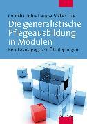 Cover-Bild zu Die generalistische Pflegeausbildung in Modulen (eBook) von Thiel, Volker