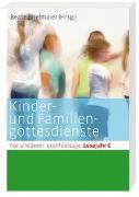 Cover-Bild zu Brielmaier, Beate (Hrsg.): Kinder- und Familiengottesdienste für alle Sonn- und Festtage