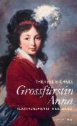 Cover-Bild zu Bichsel, Therese: Grossfürstin Anna (eBook)