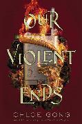Cover-Bild zu Our Violent Ends von Gong, Chloe