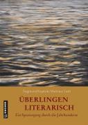 Cover-Bild zu Kopitzki, Siegmund: Überlingen literarisch. Ein Spaziergang durch die Jahrhunderte