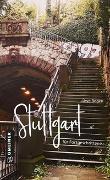 Cover-Bild zu Bogen, Uwe: Stuttgart für Fortgeschrittene
