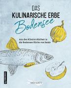 Cover-Bild zu Schütz, Erich: Das kulinarische Erbe des Bodensees