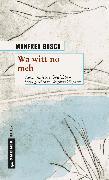 Cover-Bild zu Bosch, Manfred: Wa witt no meh (eBook)