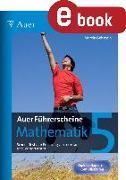 Cover-Bild zu Auer Führerscheine Mathematik Klasse 5 (eBook) von Gehstein, Martin