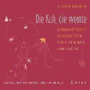 Cover-Bild zu Brahm, Ajahn: Die Kuh, die weinte