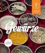 Cover-Bild zu Kerckhoff, Annette: Die Heilkraft der Gewürze