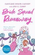 Cover-Bild zu Grace-Cassidy, Caroline: Bride Squad Runaway (eBook)