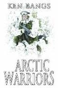Cover-Bild zu Bangs, Ken: Arctic Warriors