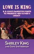 Cover-Bild zu King, Shirley: LOVE IS KING (HARDBACK)