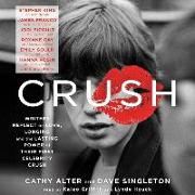 Cover-Bild zu King, Stephen (Solist): Crush: Writers Reflect on Love, Longing and the Lasting Power of Their First Celebrity Crush