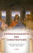 Cover-Bild zu Markschies, Christoph (Hrsg.): Erinnerungsorte des Christentums