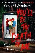 Cover-Bild zu You'll Be the Death of Me von McManus, Karen M.