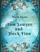 Cover-Bild zu Mark Twain - Tom Sawyer und Huck Finn (eBook) von Twain, Mark