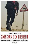 Cover-Bild zu Schäuble, Martin: Zwischen den Grenzen (eBook)
