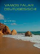 Cover-Bild zu Sültmann, Dennis: Vamos falar Deutugiesisch! - ein kleiner Mutmacher für Lernende (eBook)