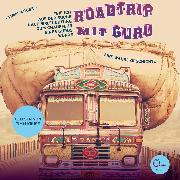 Cover-Bild zu Kruse, Timm: Roadtrip mit Guru - Wie ich auf der Suche nach Erleuchtung zum Chauffeur eines Gurus wurde (Audio Download)