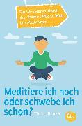Cover-Bild zu Kruse, Timm: Meditiere ich noch oder schwebe ich schon? (eBook)
