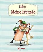 Cover-Bild zu Boehme, Julia: Tafiti - Meine Freunde