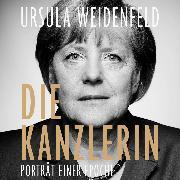 Cover-Bild zu Weidenfeld, Ursula: Die Kanzlerin (Audio Download)