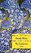 Cover-Bild zu Moss, Sarah: Wo Licht ist