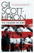 Cover-Bild zu Scott-Heron, Gil: The Nigger Factory (eBook)