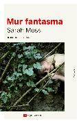 Cover-Bild zu Moss, Sarah: Mur fantasma (eBook)
