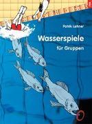 Cover-Bild zu Wasserspiele von Lehner, Patrik