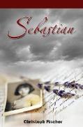 Cover-Bild zu Sebastian (Narrativa histórica) (eBook) von Fischer, Christoph