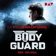 Cover-Bild zu Bradford, Chris: Bodyguard Teil 1: Die Geisel - ungekürzt (Audio Download)